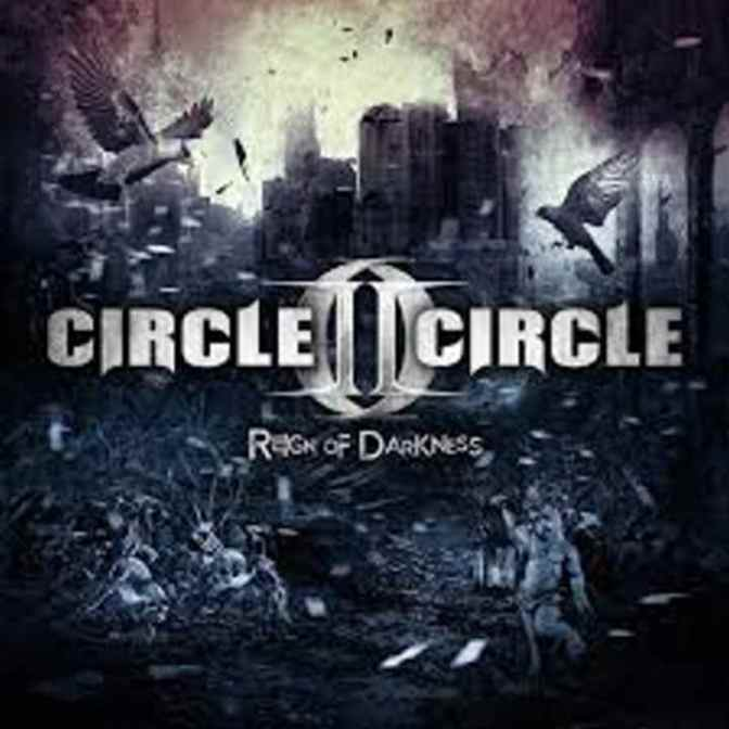 "Circle II Circle: ""Reign Of Darkness"""
