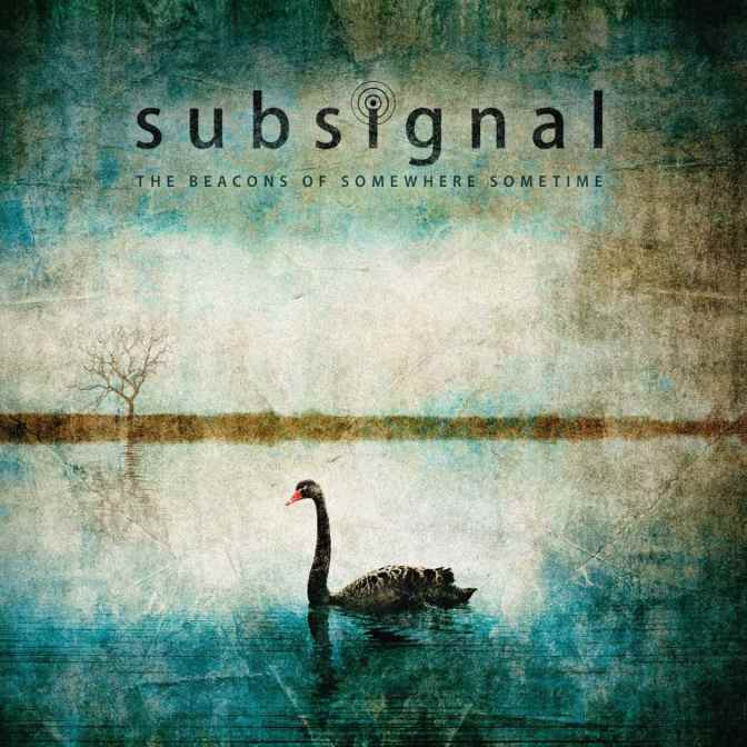 "Subsignal: ""The Beacons Of Somewhere Sometime"""