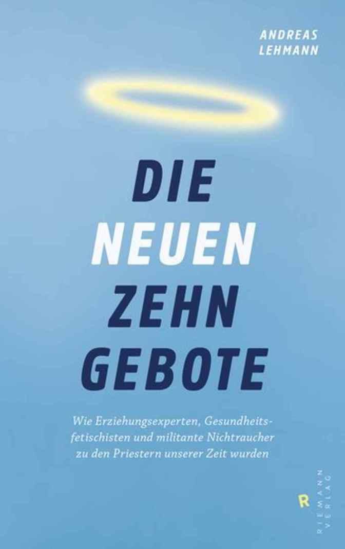 """Andreas Lehmann: """"Die neuen zehn Gebote"""""""