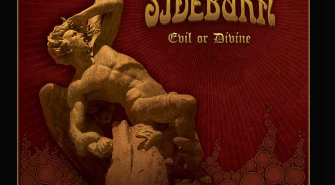 """Sideburn: """"Evil Or Divine"""""""