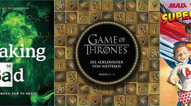 Neu im Panini-Buchregal: Game of Thrones, Breaking Bad und MAD!
