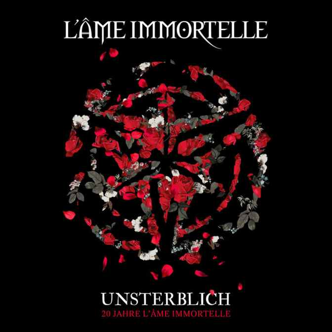 "L´Ame Immortelle: ""Unsterblich – 20 Jahre L´Ame Immortelle"""