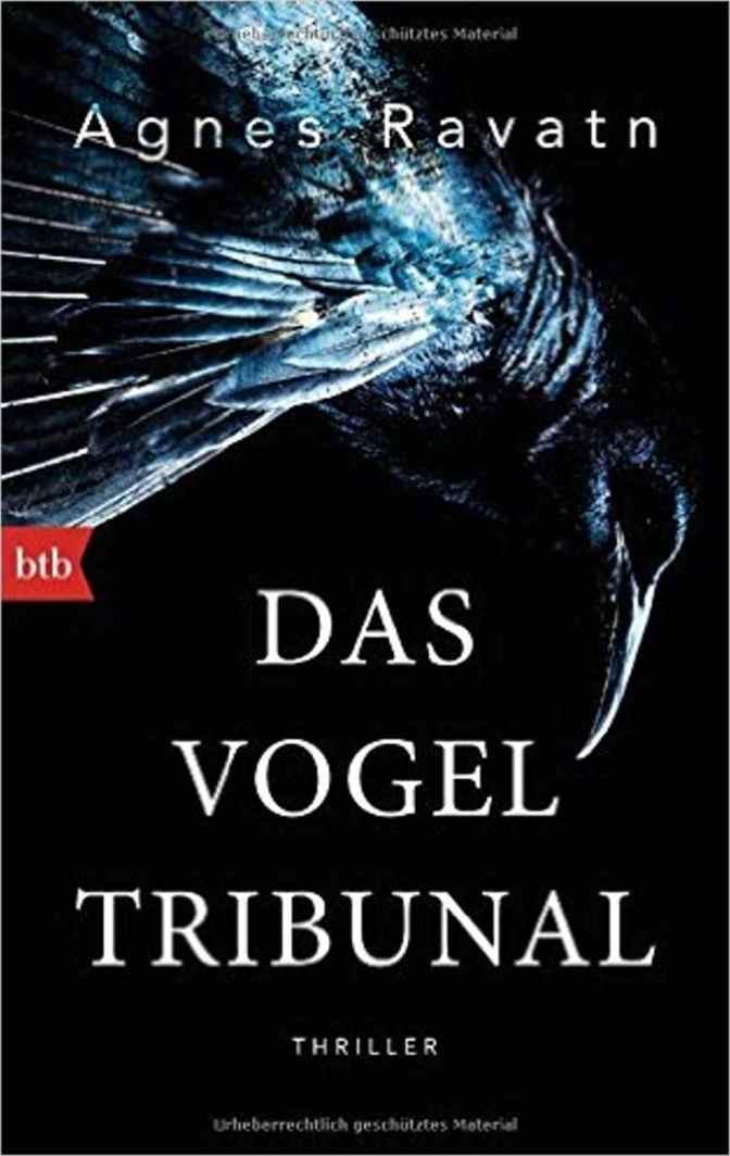 """Ungewöhnlicher Thriller – Agnes Ravatn: """"Das Vogeltribunal"""""""