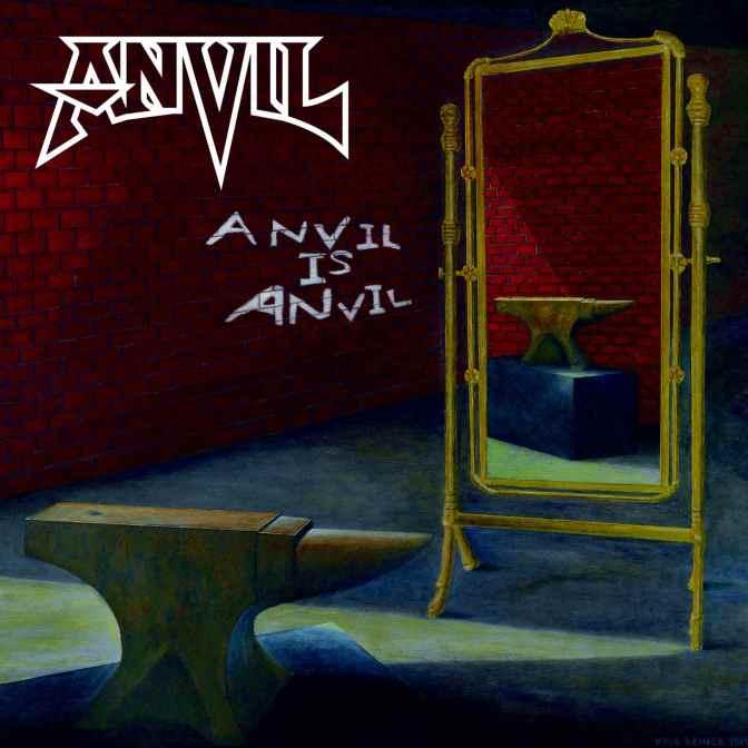 """Anvil: """"Anvil Is Anvil"""""""