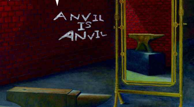"Anvil: ""Anvil Is Anvil"""